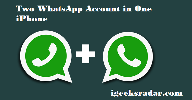 Two WhatsApp Accounts in One iPhone